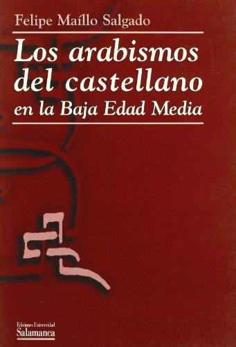 9788474819939: Los arabismos del castellano en la Baja Edad Media: Consideraciones históricas y filológicas (Obras de referencia)