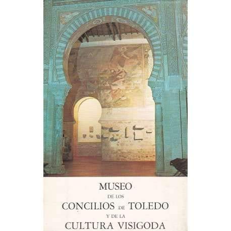 9788474830538: Museo de los Concilios de Toledo y de la Cultura Visigoda