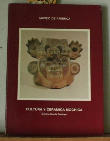 Cultura y ceramica mochica (Spanish Edition): Cuesta Domingo, Mariano