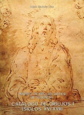 CATALOGO DE DIBUJOS I ( SIGLOS XVI: Adela Espinos Diaz
