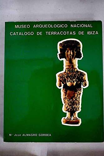 Catalogo De Las Terracotas De Ibiza Del Museo Arqueologico Nacional.: Almagro Gorbea, Maria Josefa.