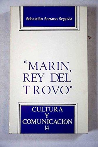 9788474831443: Marín, rey del trovo (Colección Cultura y comunicación) (Spanish Edition)
