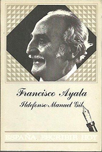 9788474832594: Francisco Ayala (España, escribir hoy)