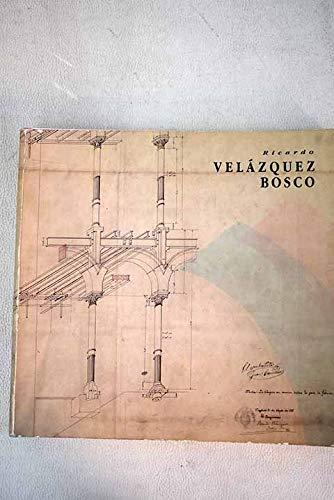 9788474836509: Ricardo Velázquez Bosco: Dicimebre 1990-febrero 1991, Salas del Edificio del Antiguo M.E.A.C (Spanish Edition)