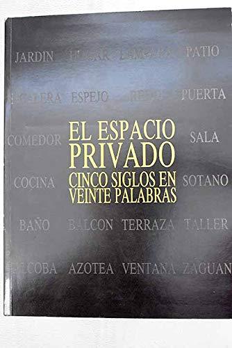9788474836516: El espacio privado: Cinco siglos en veinte palabras (Spanish Edition)