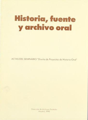 HISTORIA, FUENTE Y ARCHIVO ORAL