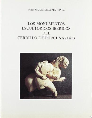 9788474836684: Los monumentos escultóricos ibéricos del Cerrillo de Porcuna, Jaén: Estudio sobre su estructura interna, agrupamientos e interpretación (Spanish Edition)