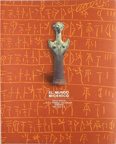 9788474837995: MUNDO MICENICO CINCO SIGLOS DE LA PRIME
