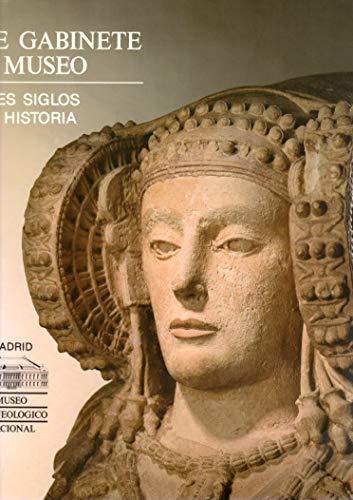 9788474839029: De gabinete a museo : tres siglos de historia del Museo Arqueológico Nacional