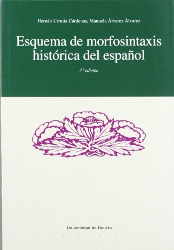 ESQUEMA DE MORFOSINTAXIS HISTORICA DEL ESPAÑOL: URRUTIA CARDENAS, HERNAN