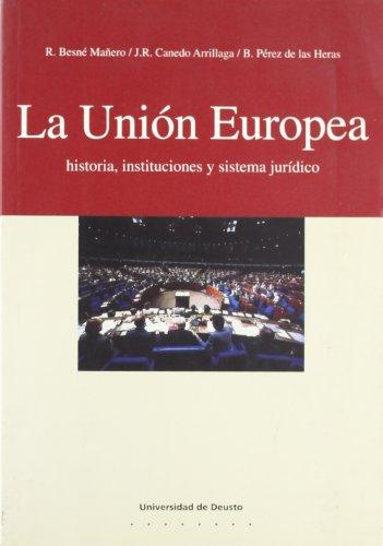 9788474855708: La Unión Europea: historia, instituciones y sistema jurídico (Derecho)