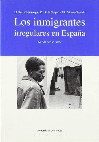9788474856316: Los inmigrantes irregulares en España: La vida es un sueño (Derechos Humanos)
