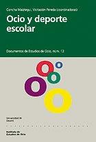 9788474856835: Ocio y deporte escolar (Documentos de Estudios de Ocio)