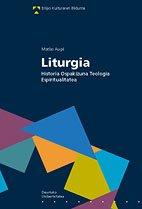 9788474857139: Liturgia: Historia Ospakizuna Teologia Espiritualitatea (Erlijio Kulturaren Bilduma)