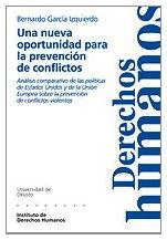9788474858426: Una nueva oportunidad para la prevención de conflictos Análisis comparativo de las políticas de Estados Unidos y de la Unión Europea sobre la prev