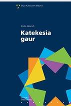 9788474859089: Katekesia gaur (Erlijio Kulturaren Bilduma)