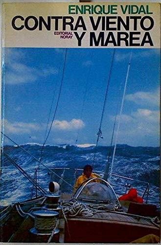 9788474860245: Contra viento y marea