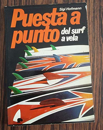 Imagen de archivo de Puesta a punto del surf a vela a la venta por Libros Tobal