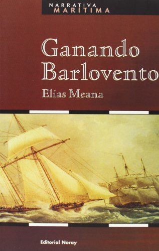 9788474861143: Ganando Barlovento (Narrativa Marítima)