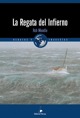 9788474861211: La regata del infierno: Fatal Storm (Relatos de regatas y travesías)