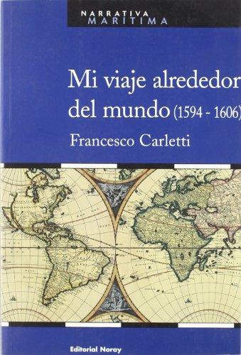 Mi viaje alrededor del mundo /: Carletti, Francesco.