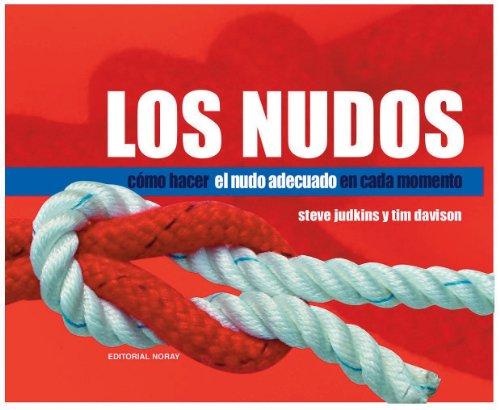 9788474861716: Los Nudos: Como Hacer el Nudo Adecuado en Cada Momento