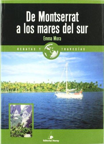 9788474861792: De Montserrat a los mares del sur (Relatos de regatas y travesías)