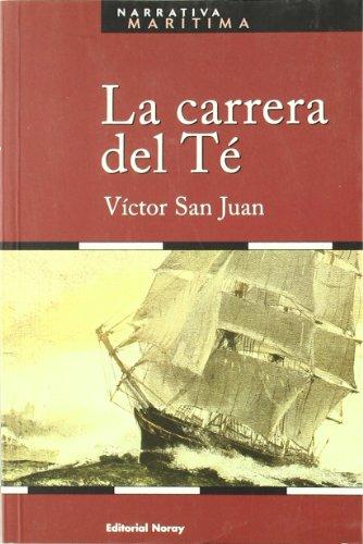 9788474861808: La Carrera Del Té (Narrativa marítima)