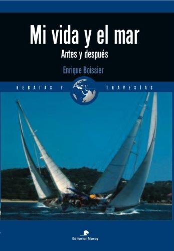 9788474861822: Mi vida y el mar: Antes y después (Relatos de regatas y travesías)
