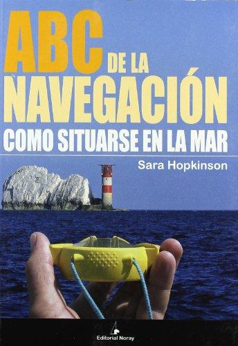 9788474861877: ABC de la navegación: Cómo situarse en el mar (Libros técnicos)