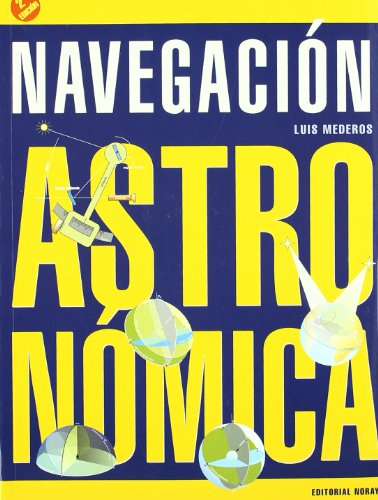 9788474861921: Navegacion astronomica