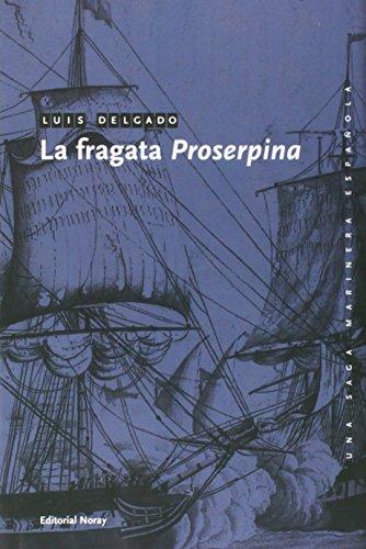 9788474861983: La fragata Proserpina (Una saga marinera española)