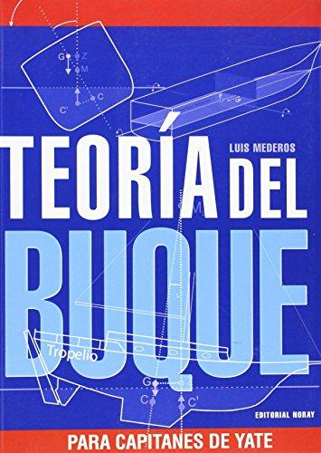 Teoría del Buque (Para Capitanes de Yate): Luis Mederos