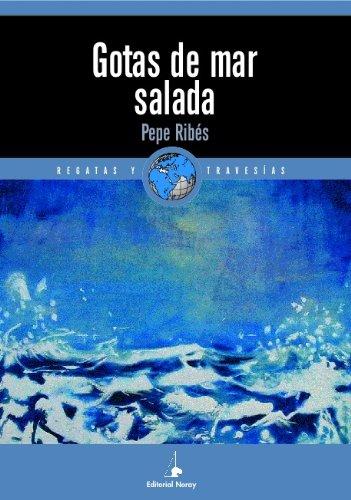 9788474862133: Gotas de mar salada (Relatos de regatas y travesías)