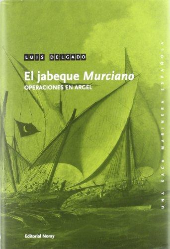9788474862348: El jabeque Murciano: Operaciones en Argel (Una saga marinera española)