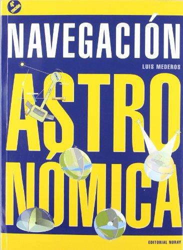 Navegación Astronómica (4ª edición): Luis Mederos