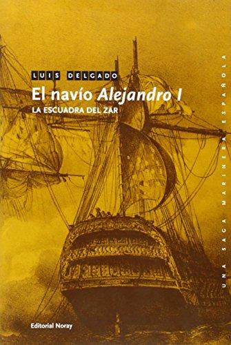 9788474862362: El navío Alejandro I: La escuadra del Zar (Una saga marinera española)