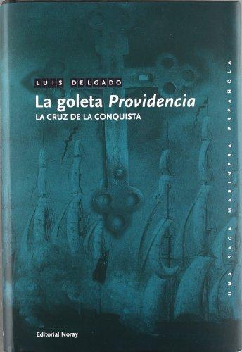 9788474862454: La goleta Providencia: La Cruz de la Conquista (Una saga marinera española)