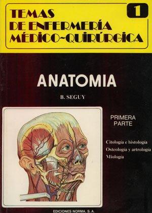 Anatomia 1: Temas de enfermeria medico quirurgica: Bernard Seguy