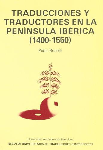 9788474881028: Traducciones y traductores en la Peninsula Iberica, 1400-1550 (Monografies de Quaderns de traduccio i interpretacio) (Spanish Edition)