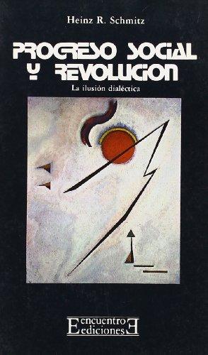 9788474901641: Progreso social y Revolución: La ilusión dialéctica (Bolsillo)