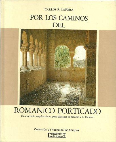9788474901948: Por los Caminos del Románico Porticado (La noche de los tiempos)