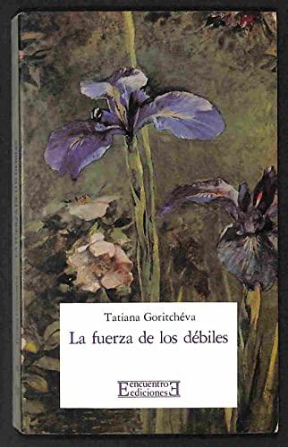 9788474902099: La Fuerza De Los Debiles/ The Power Of the Weak (Spanish Edition)