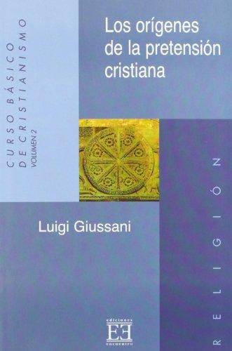 9788474902273: Curso Basico de Cristianismo II/ Basic Christian Course II: Los Origenes De La Pretension Cristiana (Spanish Edition)