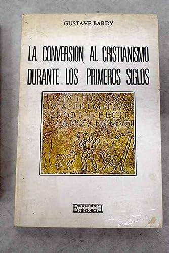 9788474902402: La conversión al cristianismo durante los primeros siglos (Ensayo)