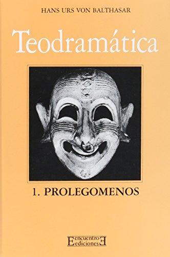 9788474902563: 1: Teodramática / Theo-Drama: Prolegómenos / Prolegomena (Spanish Edition)