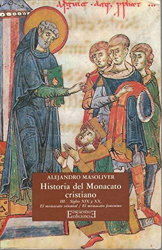 9788474903287: HISTORIA DEL MONACATO CRISTIANO (T. 3): S. XIX-XX (2ª ED.)