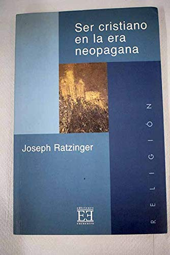 9788474903591: Ser Cristiano En La Era Neopagana/ To be Christian In the Neo-pagan Age (Spanish Edition)
