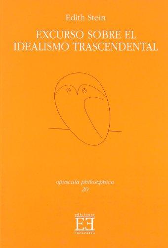 Excurso Sobre El Idealismo Trascendental/ Excurso about: Edith Stein