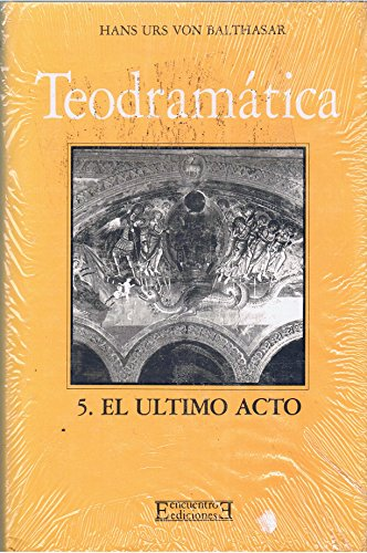 9788474904307: Teodramatica/ Theology Drama: El Ultimo Acto (Spanish Edition)